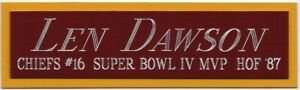 LEN DAWSON CHIEFS NAMEPLATE FOR AUTOGRAPHED Signed FOOTBALL-HELMET-JERSEY-PHOTO