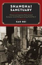 Shanghai Sanctuary: Chinese and Japanese Policy toward European Jewish Refugees