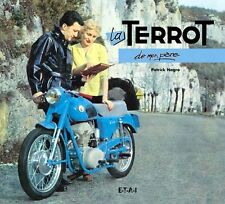 Livre La Terrot De mon Père  Ed ETAI (Neuf) Moto