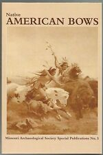 Archaeology Indian Bows Book Blackfoot Pawnee Nez Perce, How to make Bows