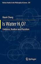 Is Water H2O?: Evidence, Realism and Pluralism (Boston Studies in the Philosophy