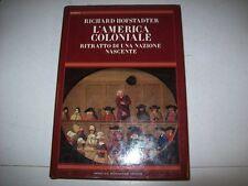 R.HOFSTADTER-L'AMERICA COLONIALE-RITRATTO DI UNA NAZIONE NASCENTE-MONDADORI-1aE