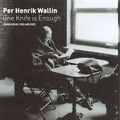 Per Henrik Wallin - One Knife Is Enough - Brand New Sealed CD - Free Fast Post