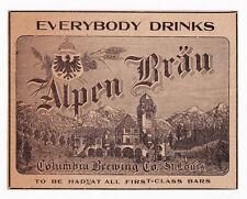 1907 Columbia Brewing Co, St Louis, Missouri Alpen Brau Beer Advertisement