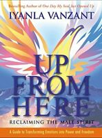 Up from Here: Reclaiming the Male Spirit: A Guide to Trans... by Vanzant, Iyanla