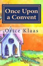 Once Upon a Convent: A Memoir of a Lesbian Nun by Klaas, Orice