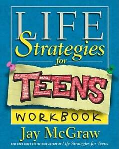 Life Strategies for Teens Workbook - Paperback By McGraw, Jay - GOOD