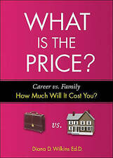 NEW What is the Price? by Diana D. Wilkins