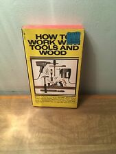 How to Work with Tools and Wood by Nathan H. Mager (1980, PB)