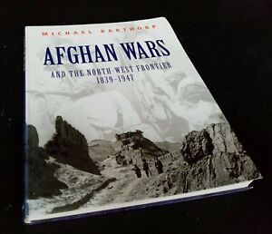 Michael Barthorp: Afghan Wars  and the North-West Frontier 1839-1947. Softcover