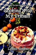 Cooking with My Friends : Kentucky Recipes Tried and True by LaVece Ganter...