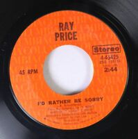 Country 45 Ray Price - I'D Rather Be Sorry / When I Loved Her On Columbia
