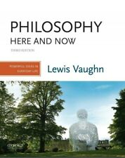Philosophy Here And Now 3rd edition [e-version] by Lewis Vaughn