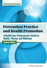 Prevention Practice and Health Promotion: A Health Care Professional's G...
