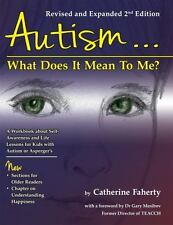 Autism: What Does It Mean to Me? : A Workbook Explaining Self Awareness