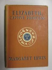 Acceptable - Captive Princess - IRWIN  (Margaret)Elizabeth, 1950-01-01   The Rep