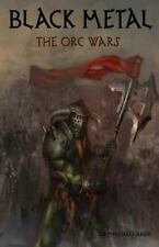 Black Metal : The Orc Wars by Sean-Michael Argo (2016, Paperback)