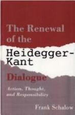 The Renewal of the Heidegger-Kant Dialogue: Action, Thought, and Responsibility
