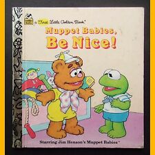 MUPPET BABIES, BE NICE ! a First Little Golden Book B. Worth D. Prebenna 1996