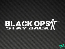 """BLACK OPS STAY BACK"" Car, Van Sticker military Tactical Funny Decal"