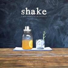 Shake: A New Perspective On Cocktails (2014,Eric Prum & Josh Williams) Paperback
