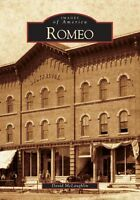 Romeo [Images of America] [MI] [Arcadia Publishing]