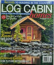 Log Cabin Homes May 2017 Secrets to Building in the Country FREE SHIPPING sb