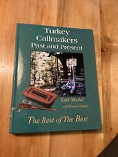 Turkey Callmakers Past and Present-The Rest of the Best By Earl Mickel Signed