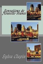 Sensations de Nouvelle-France by Sylva Clapin (2017, Paperback, Large Type)