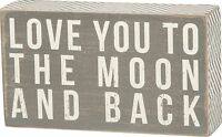 "LOVE YOU TO THE MOON AND BACK Gray Wooden Box Sign 4"" x 7"", Primitives by Kathy"