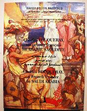 FOUQUERAY/UN PEINTRE FRANCAIS EN ARABIE SAOUDITE/X.BEGUIN BILLECOCQ/1998/RARE