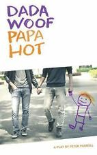 Dada Woof Papa Hot : A Play by Peter Parnell (2016, Paperback)
