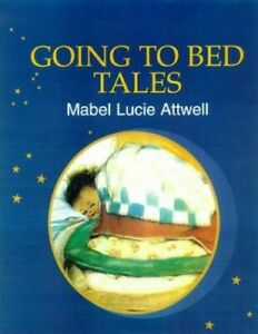 Mabel Lucie Attwell's Going to Bed Tales by Attwell, Mabel Lucie Hardback Book
