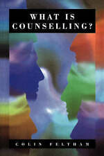 What Is Counselling?: The Promise and Problem of the Talking Therapies by Felth