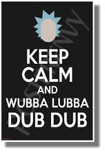 Keep Calm and Wubba Lubba Dub Dub - NEW Funny Cartoon Comedy POSTER  (hu433)