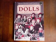 Better Homes And Gardens Cherished Dolls To Make For Fun Book Hardcover