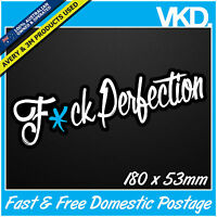 F*ck Perfection Sticker/ Decal - FCK JDM Car Drift Turbo Euro Fast Vinyl Classy