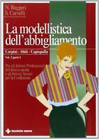 La modellistica dell'abbigliamento. Per gli Ist. Tecnici ... - Ruggeri Annunz...