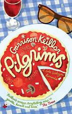 Pilgrims: A Novel of Lake Wobegon by Garrison Keillor (Paperback, 2010)