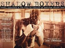 Shadow Boxers: Sweat, Sacrifice & the Will to Survive in American Boxing Gym