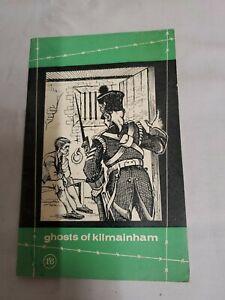 GHOST OF KILMAINHAM - JAIL RESTORATION SOCIETY -  1966
