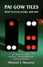 Pai Gow Tiles: How to Play, Score, and Win by Michael J. Musante (English) Paper
