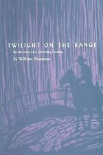 Twilight on the Range: Recollections of a Latterday Cowboy (Paperback or Softbac