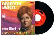 Disco 45 giri - ORIETTA BERTI - Non illuderti mai / Amore per la vita