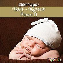 Baby-Klassik: Piano II von Ulrich Wagner | Buch | Zustand sehr gut