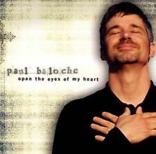 Open the Eyes of My Heart by Paul Baloche (CD, Aug-2000, Integrity (USA))