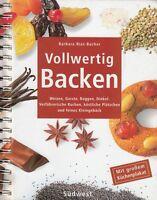 Vollwertig Backen * Kochbuch Backbuch von Barbara Rias-Bucher