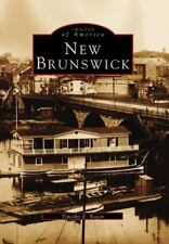 Images of America Ser.: New Brunswick by Timothy E. Regan (2003, Paperback)