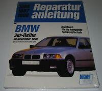 Reparaturanleitung BMW 3er 316i / 318i E36 / E 36 1,6 1,8 ab November 1990 NEU!