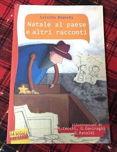 Natale al Paese e Altri Racconti Libro Illustrato Prime Letture L. Bianchi N